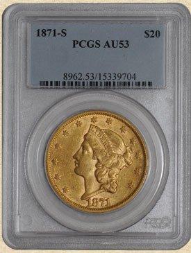 4N: 1871-S $20 Liberty AU53 PCGS