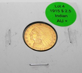4: 1915 $ 2.5 Gold Indian AU Grade
