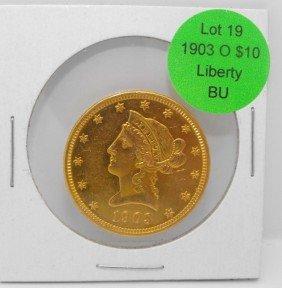 19: 1903 O $ 10 Gold Liberty BU Grade - KEY DATE!!!