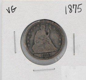1875 VG Grade Seated Liberty Quarter