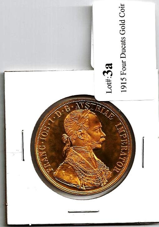 3A: 1915 Four Ducats Gold Coin  BEAUTY