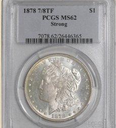 1Z: 1878 7/8TF Morgan $ MS62 PCGS Strong