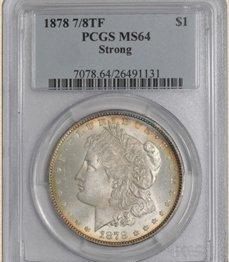 2Z: 1878 7/8TF Morgan $ MS64 PCGS Strong