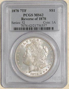 4Z: 1878 7TF Morgan $ MS62 PCGS Rev. of 1878