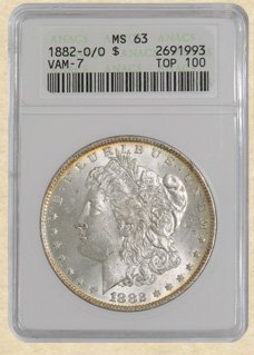 5Z: 1882-O/O Morgan $ MS63 ANACS VAM-7 Top 100