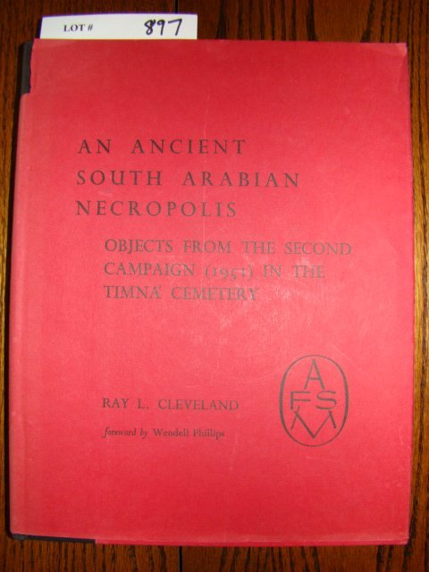 897: Cleveland, Ray L. An Ancient South Arabian Necropo
