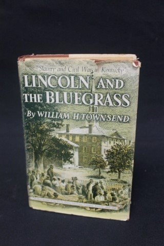 Lincoln and The Bluegrass by William H. Townsend.