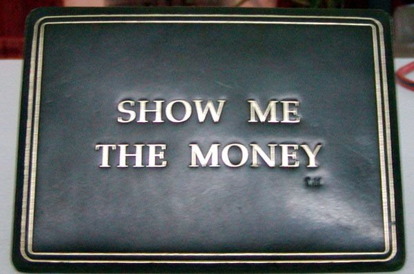 """373: """"Show Me The Money"""" Sign"""