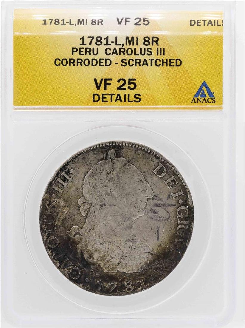 1781-L Peru 8 Reales Carlous III Silver Coin ANACS VF25