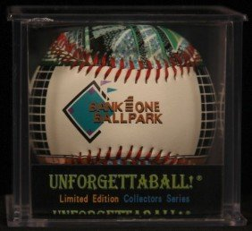 "Unforgettaball! ""Bank One Ballpark"" Collectable Basebal"