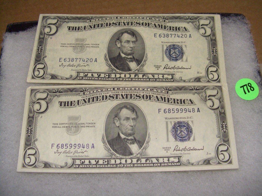 778: (2) piece US five (5.00) dollar bills 1953