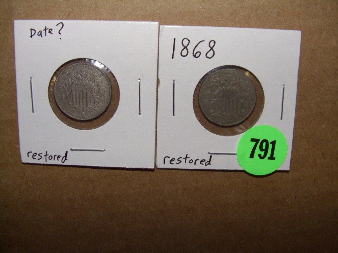 791: (2) piece US Shield Nickels 1868 & ?