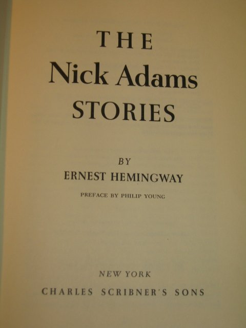 the comforts of nick in ernest hemingways the nick adams stories The structure of hemingway's stories and the dominant motifs they employ  in  early stories whenever a character like nick adams leaves the comfort and.