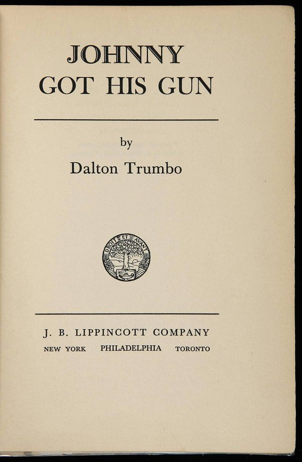 a review of dalton trumbos novel johnny got his gun Detailed plot synopsis reviews of johnny got his gun johnny is a small town american boy who has to go and fight in world war 1 dalton trumbo books note.