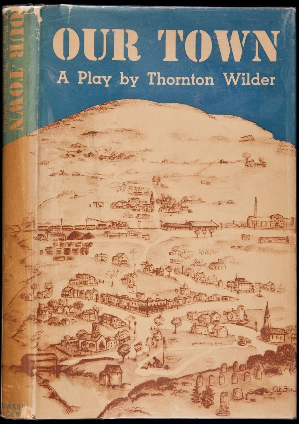 a book review of thornton wilders our town Get this from a library our town, thornton wilder [ross douthat sasha haines-stiles thornton wilder.