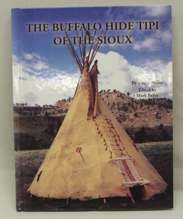 Book ''Buffalo Hide Tipi Of The Sioux'' By L. Belitz : Lot